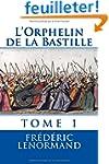 L'Orphelin de la Bastille: tome 1