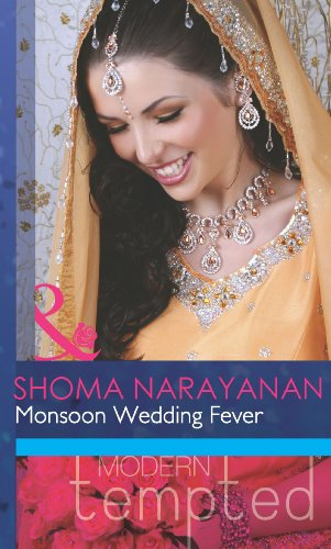 Monsoon Wedding Fever (Mills & Boon Modern Tempted) (English Edition)
