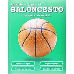 Aprende A Jugar Al Baloncesto. Guía Esencial (Actividades y destrezas)