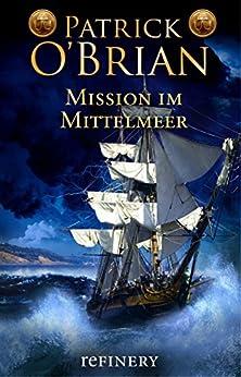 Mission im Mittelmeer: Roman (Die Jack-Aubrey-Serie 19) (German Edition) di [O'Brian, Patrick]