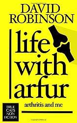 Life With Arfur: Arthritis and Me