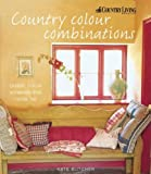 Country Colour Combination: Classic Colour Schemes That Never Fail (Country Living)