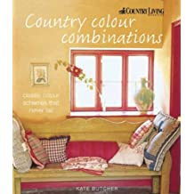 Country Color: Classic Color Schemes That Never Fail (Country Living)