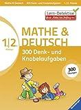 300 Denk- und Knobelaufgaben (1./2. Klasse): Mathe und Deutsch