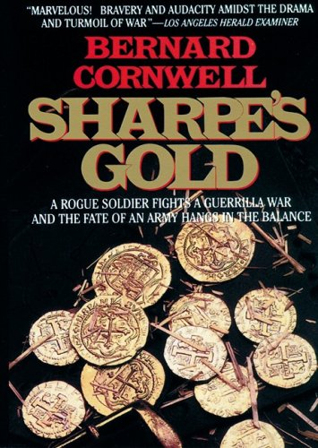 Sharpe's Gold: A Rogue Soldier Fights a Guerrilla War and the Fate of an Army Hangs in the Balance (Richard Sharpe)