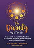 #8: The Divinity Within: A 12-Month Journal: Daily Routines to Transform Your Body, Mind, and Spirit with Ayurveda and Yoga