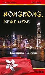 Hongkong, meine Liebe - Ein spezieller Reiseführer
