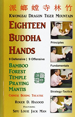 18 Buddha Hands: Southern Praying Mantis Kung Fu by Hagood, Roger D (2012) Hardcover