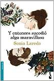 Y entonces sucedi algo maravilloso by Sonia Laredo(1905-07-06)