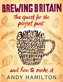 Brewing Britain: The quest for the perfect pint by [Hamilton, Andy]