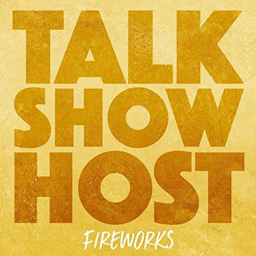 Fireworks Talk Show Host