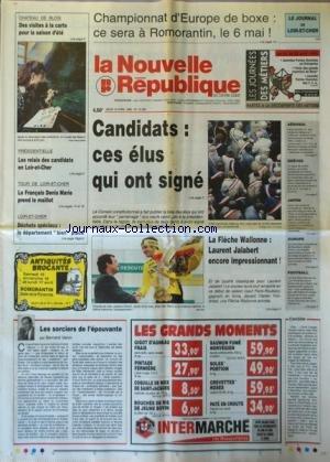 NOUVELLE REPUBLIQUE (LA) [No 15356] du 13/04/1995 - CANDIDATS / CES ELUS QUI ONT SIGNE - PRESIDENTIELLE / LES RELAIS DES CANDIDATS EN LOIR-ET-CHER - LES SPORTS / DENIS MARIE - LA FLECHE WALLONNE AVEC JALABERT - BOXE A ROMORANTIN LES SORCIERS DE L'EPOUVANTE PAR VENIN - JAPON / ENQUETE SUR L'ATTENTAT AU GAZ - DENIS DANOLIEL DEFIGURE ET MUTILE PAR L'EXPLOSION D'UNE BOMBE AEROSOL / CONDAMNATION DE RACKITT ET COLEMAN par Collectif