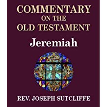 Sutcliffe's Commentary on the Old & New Testaments - Book of Jeremiah (English Edition)