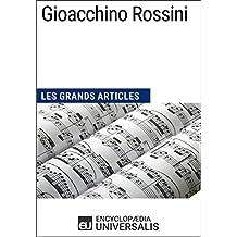 Gioacchino Rossini: Les Grands Articles d'Universalis
