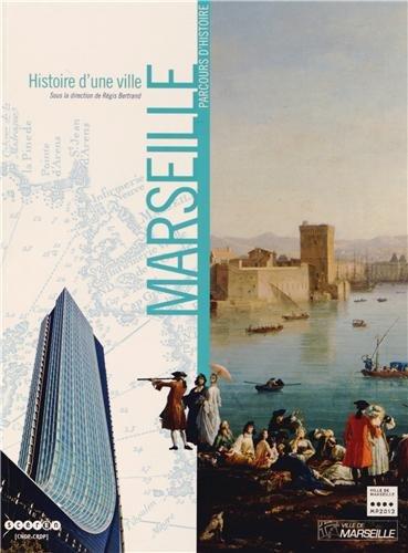 Histoire d'une ville : Marseille par Régis Bertrand