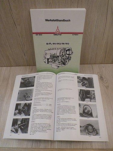 Preisvergleich Produktbild Werkstatthandbuch Deutz Motor F2L912 - F2L912 - F3L912 - F4L912 - F6L912 - F3L911 - F4L911 - BF6L912 - F3L913 - F4L913 - F6L913 - BF4L913 - BF6L913