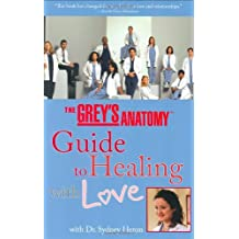 The Grey's Anatomy Guide to Healing with Love: With Dr. Sydney Heron