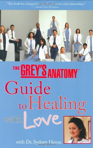 The Grey's Anatomy Guide to Healing with Love With Dr. Sydney Heron