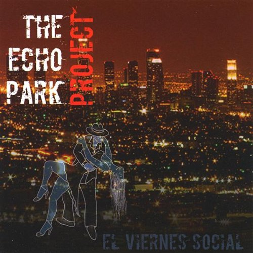 El Viernes Social - The Echo Park Project