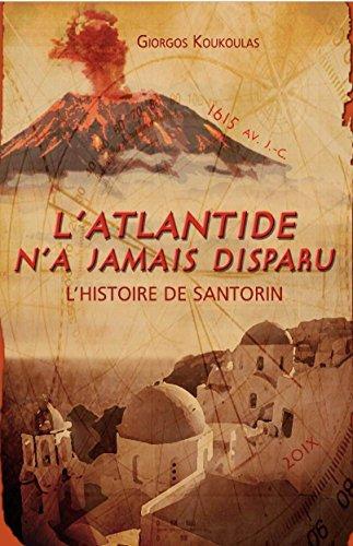 L'ATLANTIDE N'A JAMAIS DISPARU: L'HISTOIRE DE SANTORIN