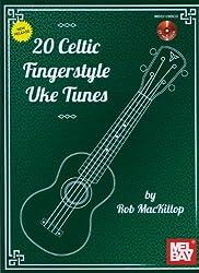 20 Celtic Fingerstyle Uke Tunes (Mackillop Rob) Ukulele Book/CD