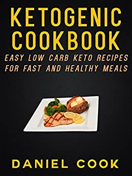 Ketogenic cookbook easy low carb keto recipes for fast for Quick and easy low carb dinner recipes