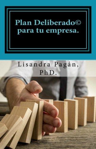 Plan Deliberado (Deliberate Plan) por Lisandra Pagan PhD