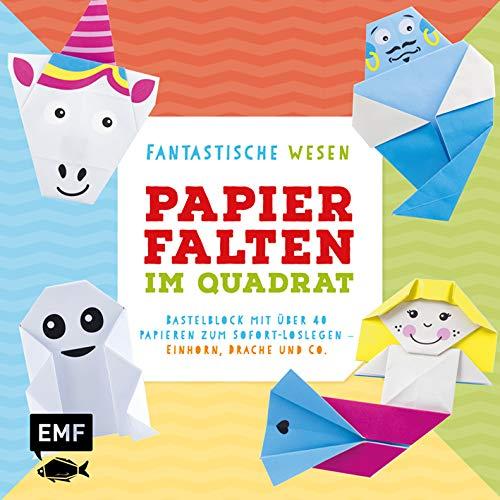 Papierfalten im Quadrat: Fantastische Wesen - Bastel-Kids: Bastelblock mit über 40 Papieren zum Sofort-Loslegen - Einhorn, Drache und Co. - Für Kinder ab 5 Jahren