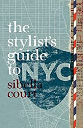 Stylist's Guide to NYC by Sibella Court (2012-01-24)
