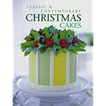 Classic and Contemporary Christmas Cakes