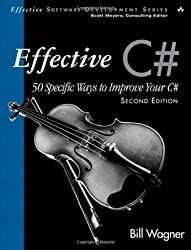 Effective C# (covers C# 4.0): 50 Specific Ways to Improve Your C# (Effective Software Development)