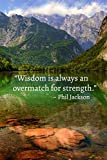 Wisdom is always an overmatch for strength.: 110 Pages Motivational Notebook With Motivational Quote By Phil Jackson