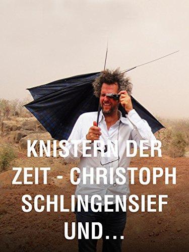 Knistern der Zeit – Christoph Schlingensief und sein Operndorf in Burkina Faso