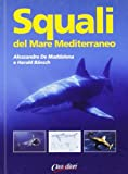 Squali del Mar Mediterraneo. Ediz. illustrata