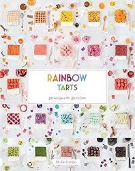 Rainbow Tarts: 50 Recipes for 50 Colors