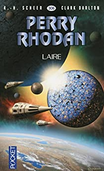 Perry Rhodan n°306 - Laire par [DARLTON, Clark, SCHEER, K. H.]