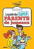Telecharger Livres Le guide des super parents de jumeaux (PDF,EPUB,MOBI) gratuits en Francaise
