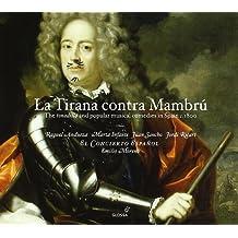 La Tirana Contra Mambru: La Tonadilla Y Comedias Musicales Populares En La España De 1800 ; Andueza, Infante, Sancho, Ricart - Moreno