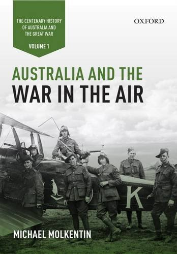 australia-and-the-war-in-the-air-volume-i-the-centenary-history-of-australia-and-the-great-war