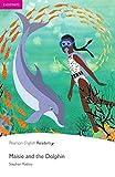 Maisie and the Dolphin - Leichte Englisch-Lektüre (A1) (Pearson Readers - Easystarts)