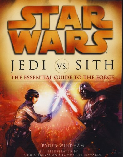 Star Wars - Jedi vs. Sith: The Essential Guide to the Force