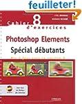 Photoshop Elements : Sp�cial d�butant...