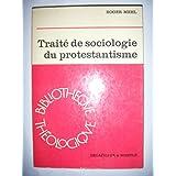 Traité de sociologie du protestantisme