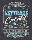 Lettrage créatif - Le petit manuel de la calligraphie