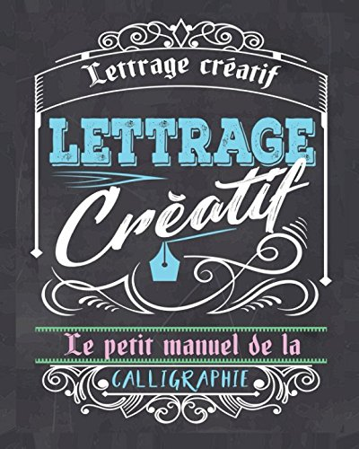 Lettrage créatif: Le petit manuel de la calligraphie par Creative Handlettering