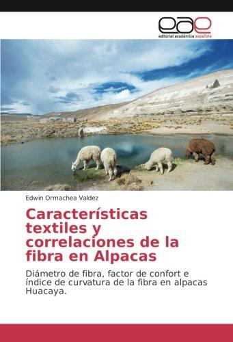 Características textiles y correlaciones de la fibra en Alpacas: Diámetro de fibra, factor de confort e índice de curvatura de la fibra en alpacas Huacaya