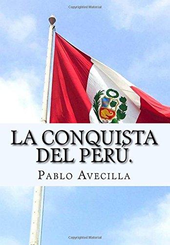 Descargar Libro La Conquista del Peru.: Novela historica original. de Pablo Alonso de la Avecilla