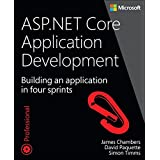 ASP.Net Core Application Development: Building an Application in Four Sprints (Developer Reference (Paperback))