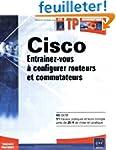 Cisco : Entra�nez-vous � configurer r...