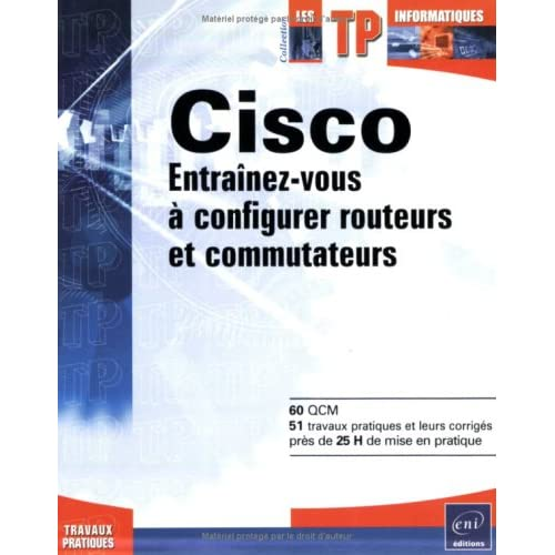 Cisco : Entraînez-vous à configurer routeurs et commutateurs
